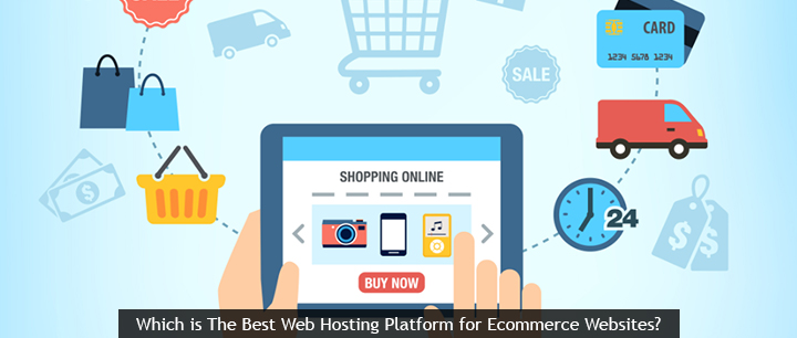 Which is The Best Web Hosting Platform for Ecommerce Websites