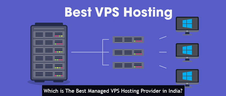 Which is The Best Managed VPS Hosting Provider in India?