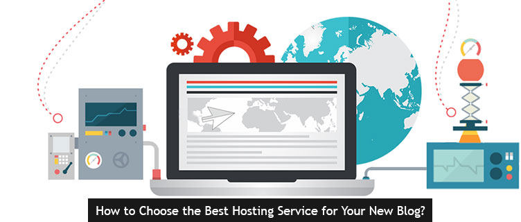 How to Choose the Best Hosting Service for Your New Blog?